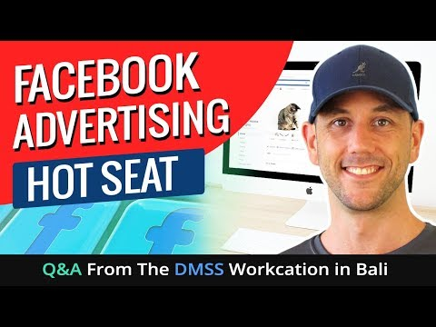 Facebook Advertising Hot Seat Q&A From The DMSS Workcation in Bali