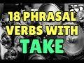 18 English Phrasal Verbs with TAKE