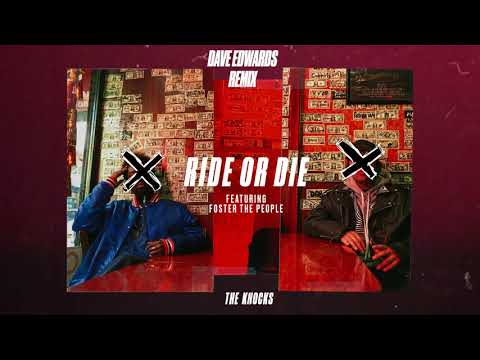 The Knocks - Ride Or Die (feat. Foster The People) [Dave Edwards Remix]