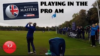 PLAYING IN THE BRITISH MASTERS PRO-AM