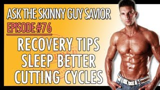 Recovery Tips & How To Sleep Better?  Crossfit/Circuit Training for Cutting Cycles?