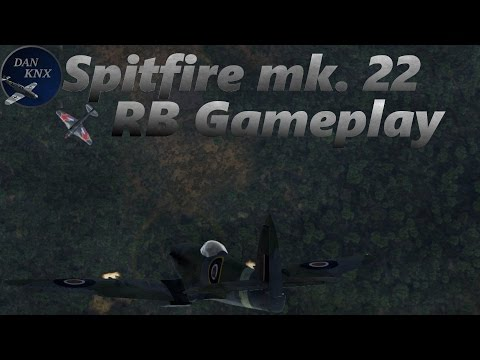 War Thunder Spitfire Mk. 22 Gameplay / Review