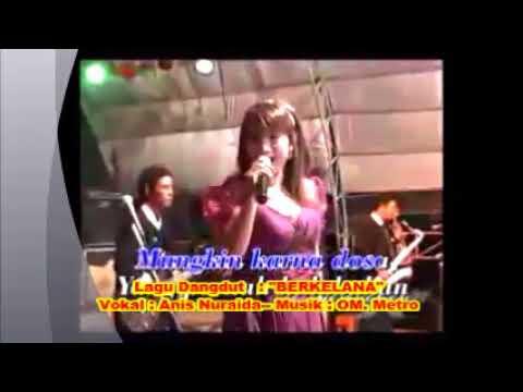 (1,07)  BERKELANA ( Ida Laila ) __  Anis Nuraida __  OM.  metro _ Dangdut Lama