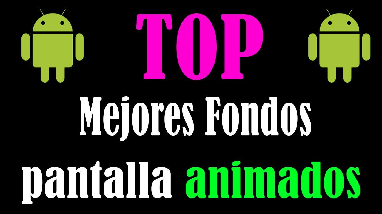 Top Mejores Fondos De Pantalla Animados Android Gratis