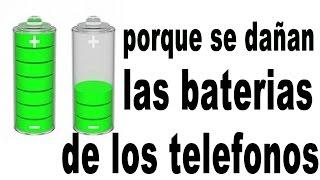 porque se dañan las baterias de los celulares