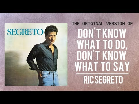 Ric Segreto — Don't Know What To Do | ORIGINAL VERSION [Official Lyric Video]