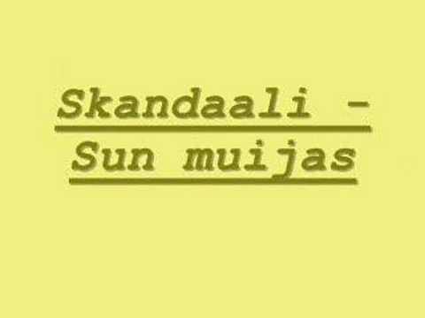 Skandaali - Sun muijas