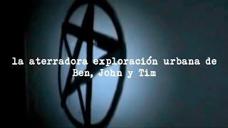 LA ATERRADORA EXPLORACIÓN URBANA DE BEN, JOHN Y TIM thumbnail