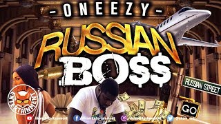 Oneezy - Russian Boss - January 2019