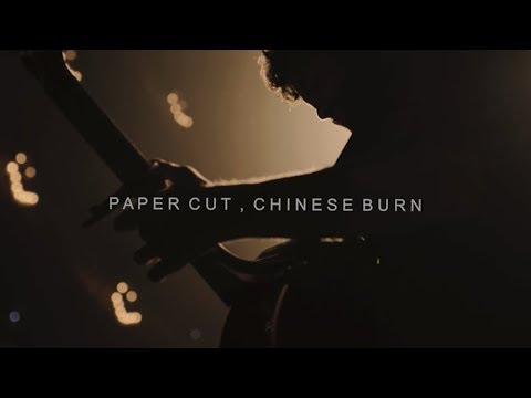 Paper Cut, Chinese Burn