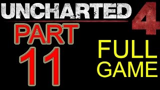 Uncharted 4 Walkthrough part 11 PS4 Gameplay lets play