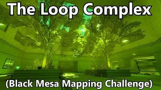 The Loop Complex (Black Mesa Source)