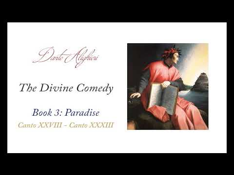 Dante's Divine Comedy: Paradise, Canto XXVIII - Canto XXXIII