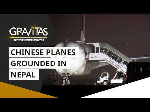 Gravitas: Why Nepal airlines is grounding Chinese planes