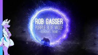 ♫ Rob Gasser - Purple Blue Wolf [Keenora