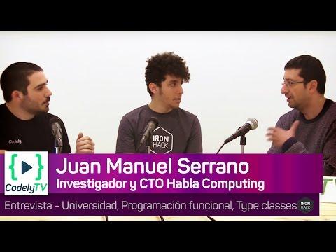 Entrevista Juan Manuel Serrano 👨🏫  - Universidad, Programación funcional, y Type Classes