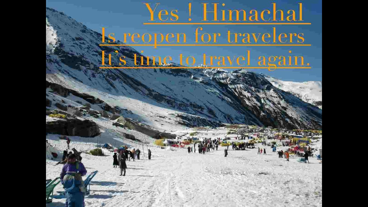 Yes ! Himachal is reopen for travelers It's time to travel again. | Himachal Pradesh |