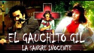 EL GAUCHITO GIL - La Sangre Inocente