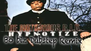 Hypnotize (Bo biz Dubstep Remix) - The Notorious B.I.G.