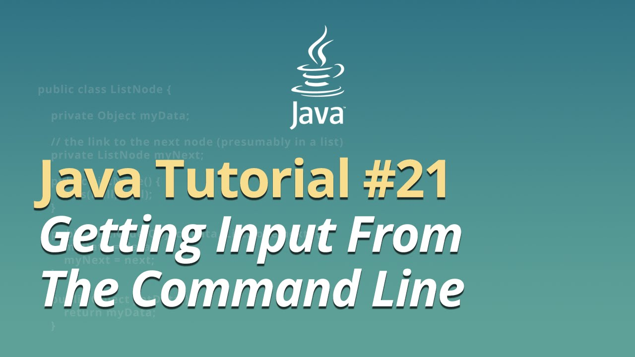 Java Tutorial - #21 - Getting Input From The Command Line