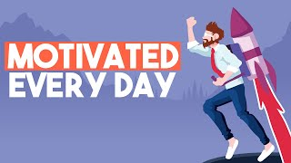 The Blueprint to Getting Motivated Every Day!