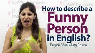 How to describe a funny person in English? Free Online English and Vocabulary lesson.
