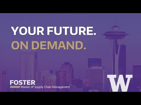 Introducing the Master of Supply Chain Management program from the UW Foster School of Business