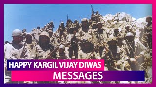 Kargil Vijay Diwas 2019 Messages:  Quotes and Greetings to Send Patriotic Wishes On The Historic Day