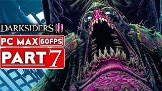 DARKSIDERS 3 Gameplay Walkthrough Part 7 [1080p HD 60FPS PC MAX SETTINGS] - No Commentary