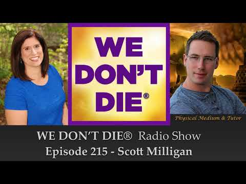 215  Scott Milligan - Physical Mediumship's Past, Present and Future