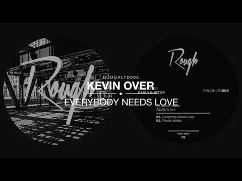 ROUGHLTD008 | Kevin Over - Everybody Needs Love (Vinyl Only)