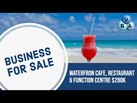 BUSINESS FOR SALE - Waterfront Cafe, Restaurant and Function