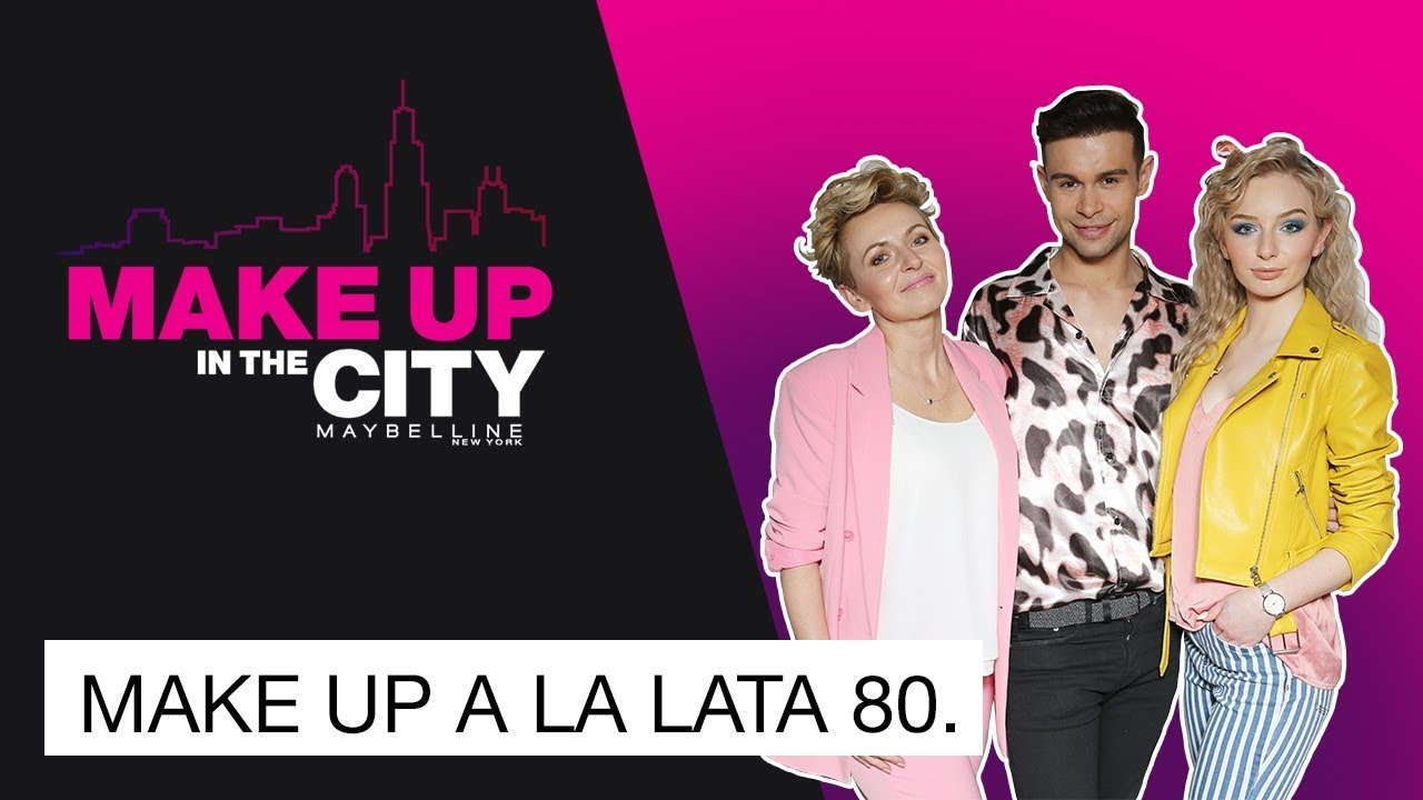 Makijaż Na Lata 80 Omatkoicórko Make Up In The City 53