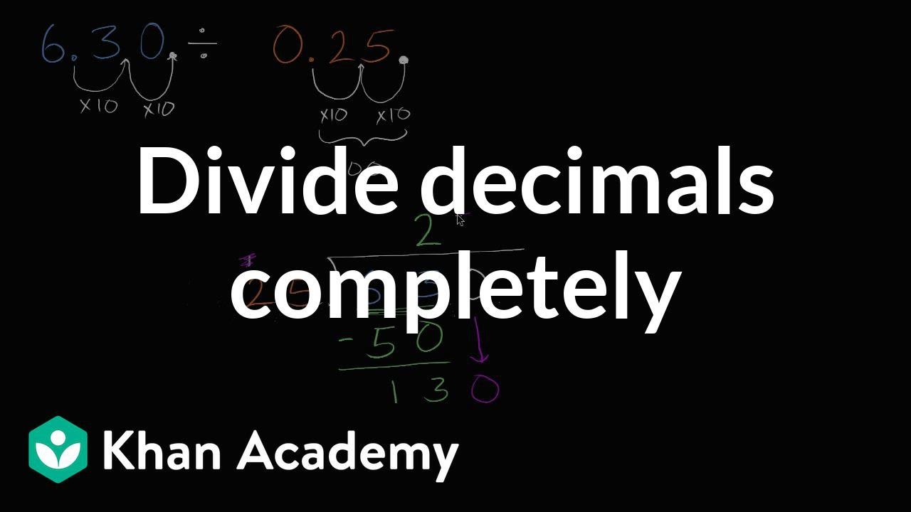 Dividing decimals completely (video) | Khan Academy