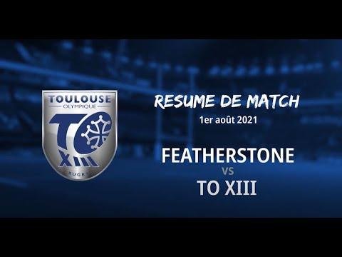 Résumé Featherstone v TO XIII - Round 15 Championship - 01.08.2021