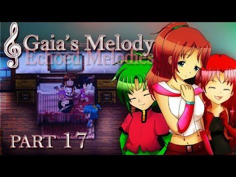 GAIA'S MELODY EM, Part 17: Echo's Melody...