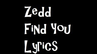 ♫ Zedd - Find You Feat. Matthew Koma and Miriam Bryant Lyrics