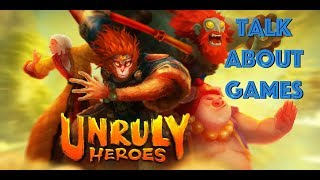 Unruly Heroes - Talk About Games
