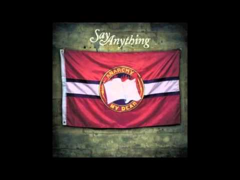 Say Anything - Anarchy, My Dear - Burn A Miracle