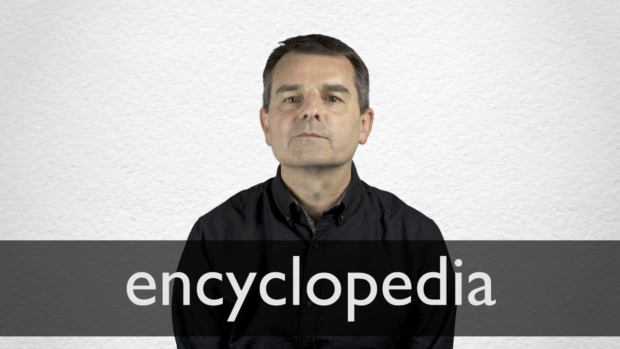 How to pronounce ENCYCLOPEDIA in British English