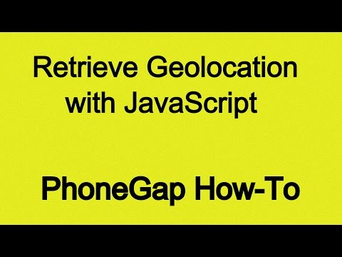 How To Retrieve Geolocation With PhoneGap and JavaScript
