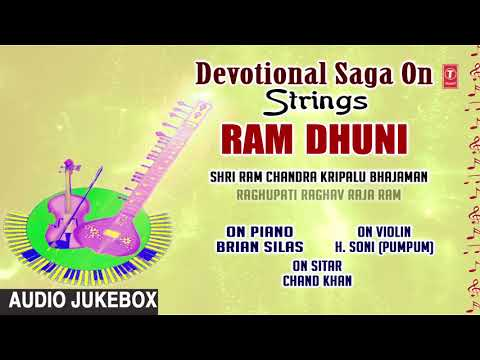 DEVOTIONAL SAGA  RAM DHUNI ► BRIAN SILAS, H. SONI (PUMPUM) || Indian Classical || T-Series Classics