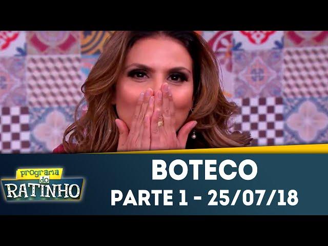 Boteco - Parte 1 | Programa do Ratinho (25/07/2018)