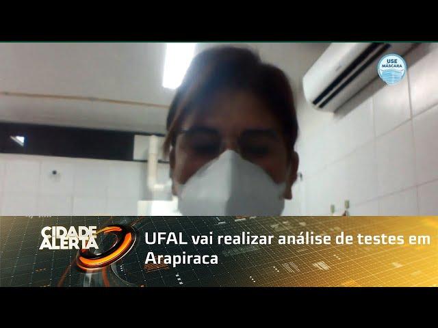 UFAL vai realizar análise de testes em Arapiraca