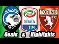 Atalanta vs Torino - Goals & Highlights Calcio Série A