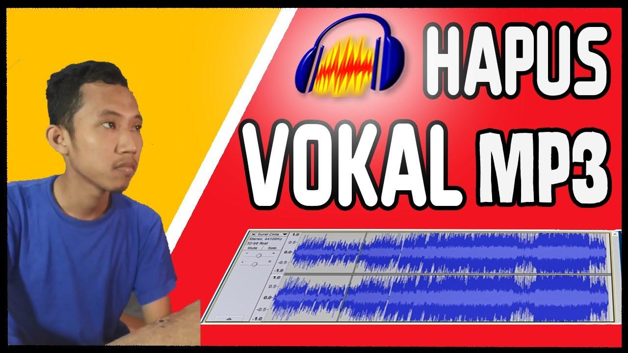 Cara Menghilangkan Suara Vokal Mp3 Dengan Mudah Untuk Karaoke Cara Mudah Cover Lagu Youtube