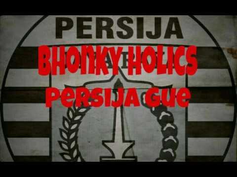 Bhonky Holics - Persija Gue