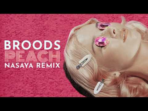 BROODS - Peach (NASAYA Remix)