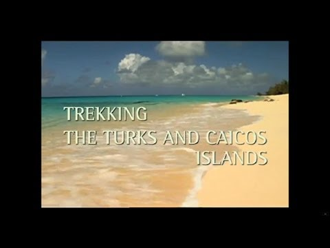 Globe Trekker - Trekking Turks and Caicos and Walking the Milford Track