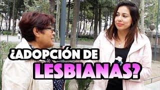 ¿Que adopten las lesbianas? - QUEFISHTV